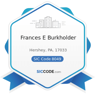 Frances E Burkholder - SIC Code 8049 - Offices and Clinics of Health Practitioners, Not...