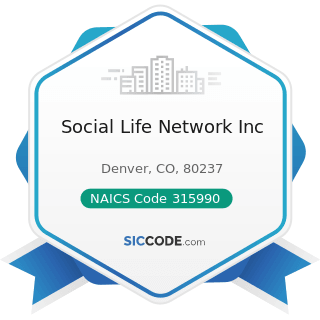 Social Life Network Inc - NAICS Code 315990 - Apparel Accessories and Other Apparel Manufacturing