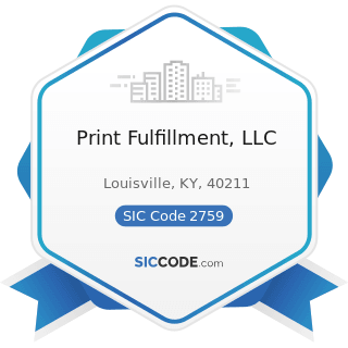 Print Fulfillment, LLC - SIC Code 2759 - Commercial Printing, Not Elsewhere Classified