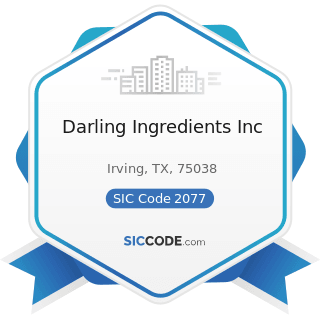 Darling Ingredients Inc - SIC Code 2077 - Animal and Marine Fats and Oils