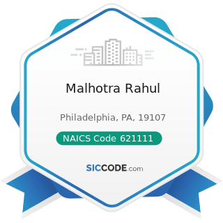 Malhotra Rahul - NAICS Code 621111 - Offices of Physicians (except Mental Health Specialists)