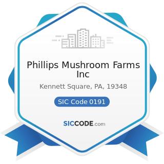 Phillips Mushroom Farms Inc - SIC Code 0191 - General Farms, Primarily Crop