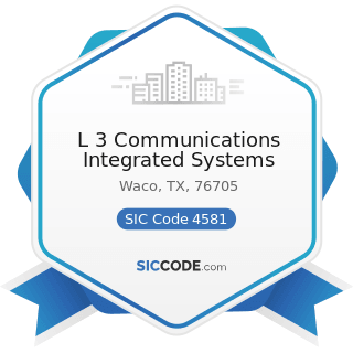 L 3 Communications Integrated Systems - SIC Code 4581 - Airports, Flying Fields, and Airport...