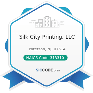 Silk City Printing, LLC - NAICS Code 313310 - Textile and Fabric Finishing Mills
