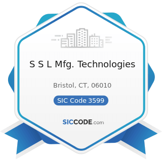 S S L Mfg. Technologies - SIC Code 3599 - Industrial and Commercial Machinery and Equipment, Not...