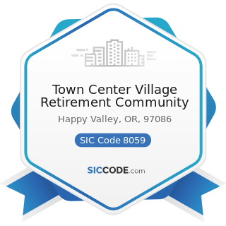 Town Center Village Retirement Community - SIC Code 8059 - Nursing and Personal Care Facilities,...