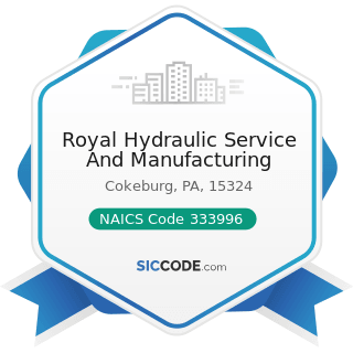 Royal Hydraulic Service And Manufacturing - NAICS Code 333996 - Fluid Power Pump and Motor...