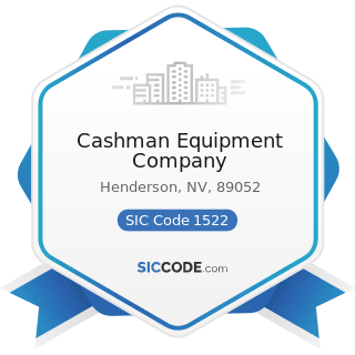 Cashman Equipment Company - SIC Code 1522 - General Contractors-Residential Buildings, other...