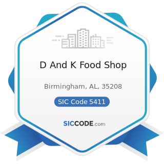 D And K Food Shop - SIC Code 5411 - Grocery Stores