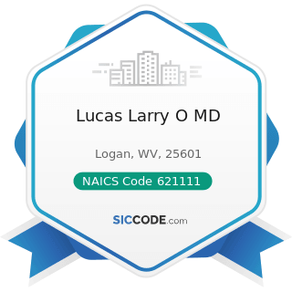 Lucas Larry O MD - NAICS Code 621111 - Offices of Physicians (except Mental Health Specialists)