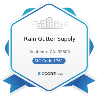 Rain Gutter Supply - SIC Code 1761 - Roofing, Siding, and Sheet Metal Work