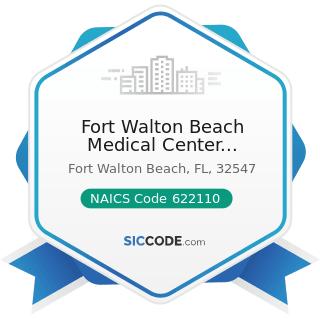 Fort Walton Beach Medical Center Admitting - NAICS Code 622110 - General Medical and Surgical...