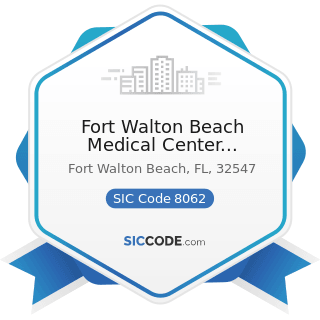 Fort Walton Beach Medical Center Admitting - SIC Code 8062 - General Medical and Surgical...