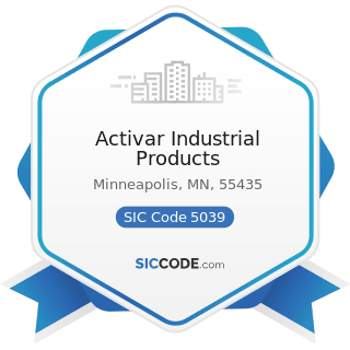 Activar Industrial Products - SIC Code 5039 - Construction Materials, Not Elsewhere Classified