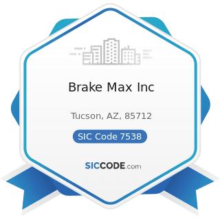 Brake Max Inc - SIC Code 7538 - General Automotive Repair Shops