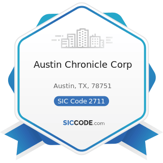 Austin Chronicle Corp - SIC Code 2711 - Newspapers: Publishing, or Publishing and Printing
