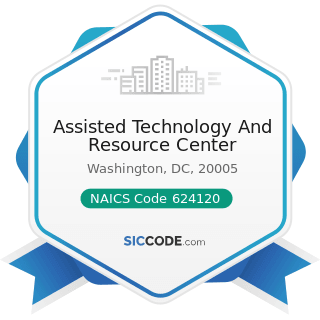 Assisted Technology And Resource Center - NAICS Code 624120 - Services for the Elderly and...