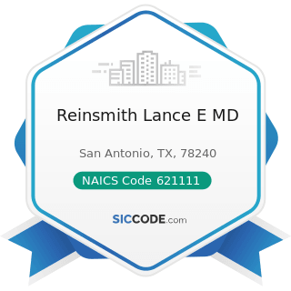 Reinsmith Lance E MD - NAICS Code 621111 - Offices of Physicians (except Mental Health...