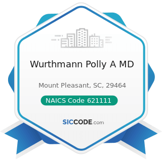 Wurthmann Polly A MD - NAICS Code 621111 - Offices of Physicians (except Mental Health...