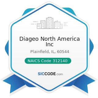 Diageo North America Inc - NAICS Code 312140 - Distilleries
