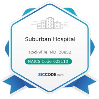 Suburban Hospital - NAICS Code 622110 - General Medical and Surgical Hospitals