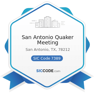 San Antonio Quaker Meeting - SIC Code 7389 - Business Services, Not Elsewhere Classified