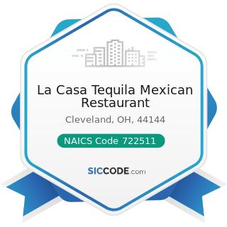 La Casa Tequila Mexican Restaurant - NAICS Code 722511 - Full-Service Restaurants