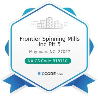 Frontier Spinning Mills Inc Plt 5 - NAICS Code 313110 - Fiber, Yarn, and Thread Mills