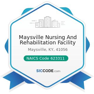 Maysville Nursing And Rehabilitation Facility - NAICS Code 623311 - Continuing Care Retirement...