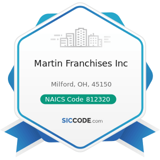 Martin Franchises Inc - NAICS Code 812320 - Drycleaning and Laundry Services (except...