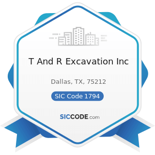 T And R Excavation Inc - SIC Code 1794 - Excavation Work