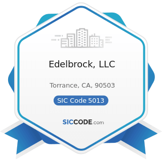 Edelbrock, LLC - SIC Code 5013 - Motor Vehicle Supplies and New Parts