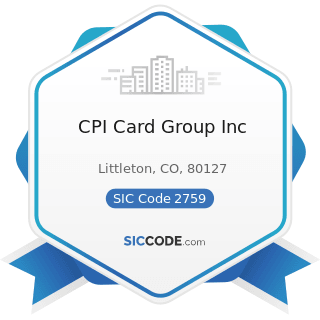 CPI Card Group Inc - SIC Code 2759 - Commercial Printing, Not Elsewhere Classified
