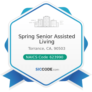 Spring Senior Assisted Living - NAICS Code 623990 - Other Residential Care Facilities