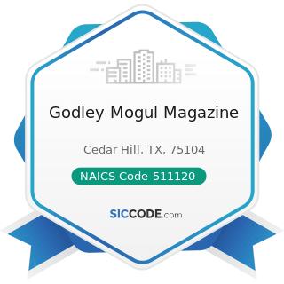 Godley Mogul Magazine - NAICS Code 511120 - Periodical Publishers