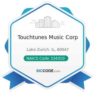 Touchtunes Music Corp - NAICS Code 334310 - Audio and Video Equipment Manufacturing