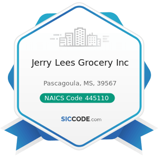 Jerry Lees Grocery Inc - NAICS Code 445110 - Supermarkets and Other Grocery (except Convenience)...