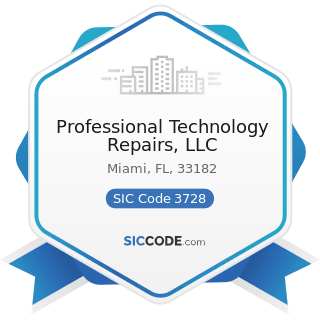 Professional Technology Repairs, LLC - SIC Code 3728 - Aircraft Parts and Auxiliary Equipment,...