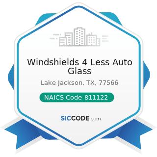 Windshields 4 Less Auto Glass - NAICS Code 811122 - Automotive Glass Replacement Shops