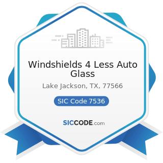 Windshields 4 Less Auto Glass - SIC Code 7536 - Automotive Glass Replacement Shops