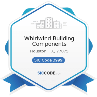 Whirlwind Building Components - SIC Code 3999 - Manufacturing Industries, Not Elsewhere...