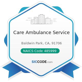 Care Ambulance Service - NAICS Code 485999 - All Other Transit and Ground Passenger...