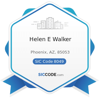 Helen E Walker - SIC Code 8049 - Offices and Clinics of Health Practitioners, Not Elsewhere...