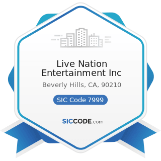 Live Nation Entertainment Inc - SIC Code 7999 - Amusement and Recreation Services, Not Elsewhere...