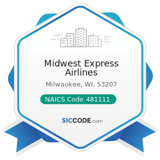 Midwest Express Airlines - NAICS Code 481111 - Scheduled Passenger Air Transportation