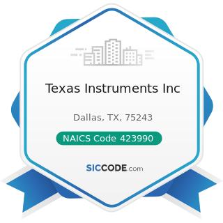 Texas Instruments Inc - NAICS Code 423990 - Other Miscellaneous Durable Goods Merchant...