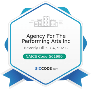 Agency For The Performing Arts Inc - NAICS Code 561990 - All Other Support Services