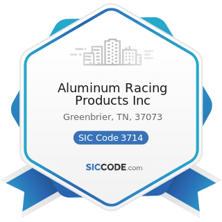 Aluminum Racing Products Inc - SIC Code 3714 - Motor Vehicle Parts and Accessories