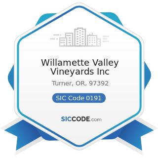 Willamette Valley Vineyards Inc - SIC Code 0191 - General Farms, Primarily Crop