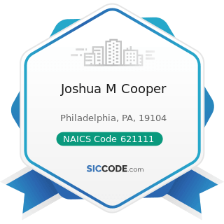 Joshua M Cooper - NAICS Code 621111 - Offices of Physicians (except Mental Health Specialists)